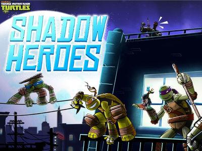Teenage Mutant Ninja Turtles - Shadow Heroes