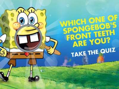 Μπομπ Σφουγγαράκης - Which one of SpongeBobs front teeth are you?