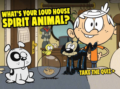The Loud House - What's your Loud House spirit animal?